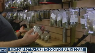 Fight over pot tax taken to Colorado Supreme Court - Video