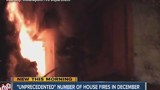 Indianapolis Fire Department reports 'unprecedented' number of fires in December - Video