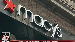 Lansing Mall Macy's among 68 stores to close - Video