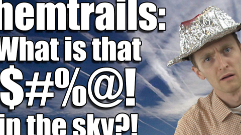 Chemtrails: What is that $#%@! in the sky?!