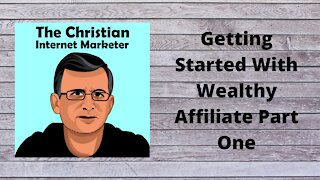 Getting Started With Wealthy Affiliate Part One