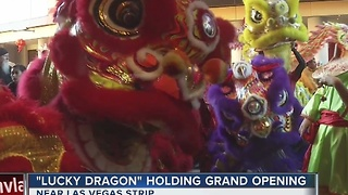 Lucky Dragon celebrates grand opening with traditional Chinese ceremony - Video