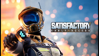 Satisfactory Early Access Game play EP 01 with mods