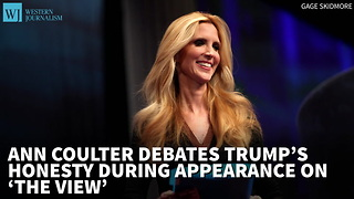 Ann Coulter Debates Trump's Honesty During Appearance On 'The View' - Video