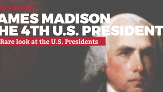 A Rare Look at U.S. Presidents: 4. James Madison | Rare Politics - Video