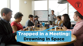 Stuff You Should Know: Trapped in a Meeting: Drowning in Space