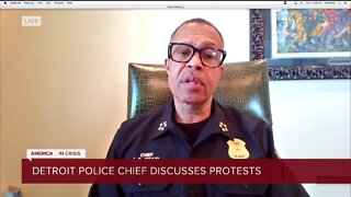 Detroit Police Chief discusses protests