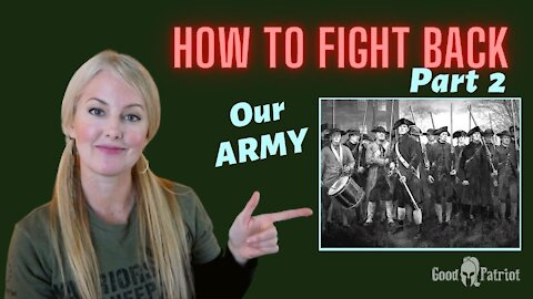 How To Fight Back - Part 2: Building Our ARMY