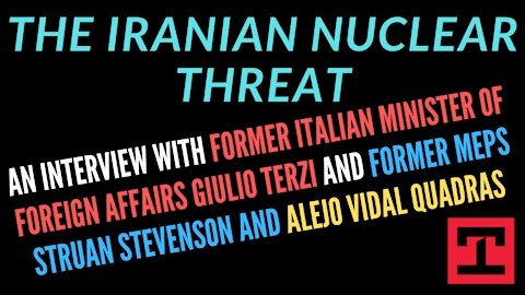The Iranian Nuclear Threat - Discussion With Prominent European Political Leaders