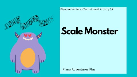 Piano Adventures Technique & Artistry Level 3A - Scale Monster