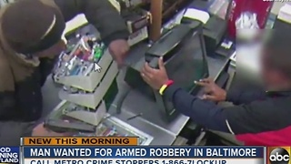 Man wanted for armed robbery at 7-Eleven in Baltimore - Video