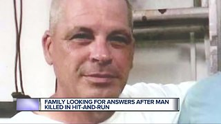 Family looking for answers after man killed in hit and run