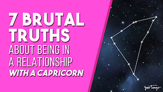 7 Brutal Truths About Being In A Relationship With A Capricorn
