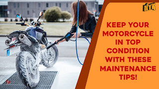 Top 3 Basic Tips to Maintain Your Motorcycle In An Excellent Condition