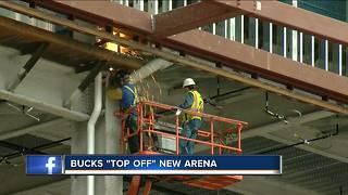 Bucks 'top off' new arena at Thursday ceremony
