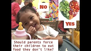 Daily Question Should Parents Force Kids To Eat food They Do Not Like?.