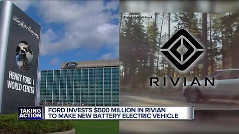 Ford invests $500 million in Rivian to make new battery electric vehicle