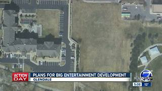 Plans for big entertainment development in Glendale - Video