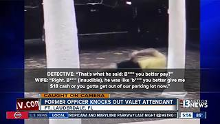 Former police officer who knocked out valet speaks out - Video