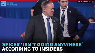 Spicer 'Isn't Going Anywhere' According To Insiders - Video