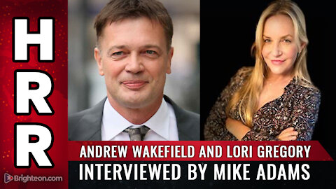 Andrew Wakefield and Lori Gregory interviewed by Mike Adams