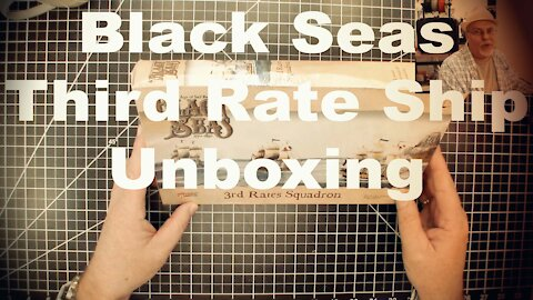 Black Seas Third Rate Ship Unboxing