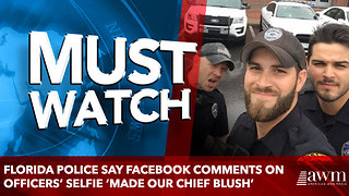 Florida police say Facebook comments on officers' selfie 'made our chief blush' - Video