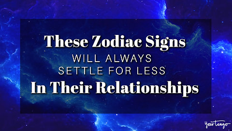 These Zodiac Signs Will Always Settle For Less In Their Relationships