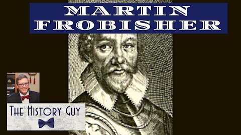 Martin Frobisher: Explorer, Privateer and Pirate