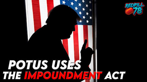 POTUS Uses The Impoundment Act To Sign The Omnibus - Next Move Dems