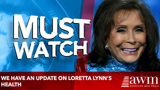 We have an update on Loretta Lynn's health - Video
