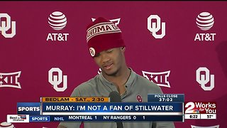 Kyler Murray: I'm not a fan of Stillwater