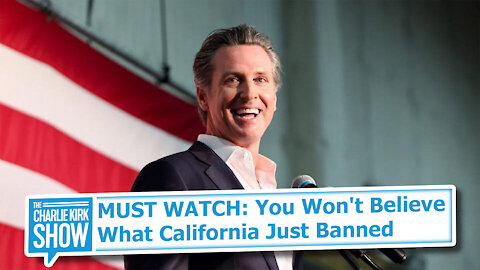 MUST WATCH: You Won't Believe What California Just Banned