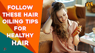What Is The Right Way Of Oiling Your Hair?
