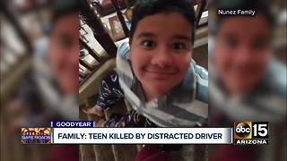 Family friend says teen was killed by distracted driver in Goodyear - Video