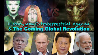 Short Film: History of the Extraterrestrial Agenda & the Coming Global Revolution