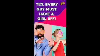 Why Every Guy Needs A Girl BFF?