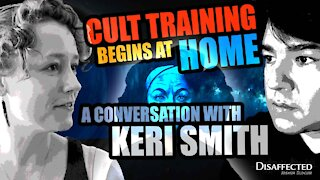 Cult training begins at home; A conversation with Keri Smith