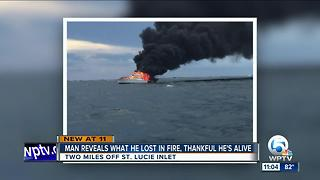 Boater thankful he's alive after fire off Treasure Coast - Video