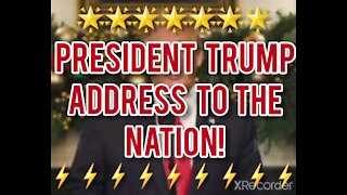 PRESIDENT TRUMP ADDRESS THE NATION!