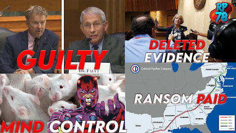 Deleted Evidence in Maricopa, Pipeline Ransom, Fauci Caused Pandemic & Mind Control