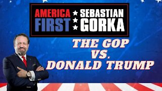 The GOP vs. President Trump. Sebastian Gorka on AMERICA First