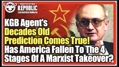 KGB Agent's Decades Old Prediction Comes True! Has America Fallen To 4 Stages Of A Marxist Takeover?