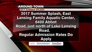Around Town 7/25/17: 2017 Summer Splash - Video