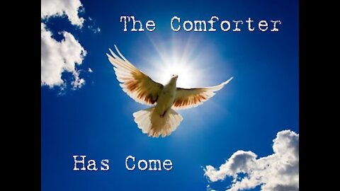 """Sunday AM Worship - 3/28/21 - """"The Comforter Has Come"""""""