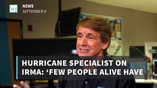 Hurricane Specialist On Irma: 'Few People Alive Have Experienced A Storm Like This' - Video