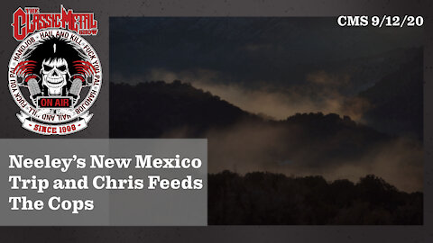 9/12/20 - Neeley's New Mexico Trip And Chris Feeds The Copseeds The Cops