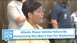 Atlanta Mayor Admits Failure By Announcing She Won't Run For Reelection