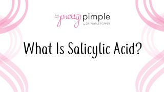 Salicylic Acid | What it is & How it Treats Your Acne - Video