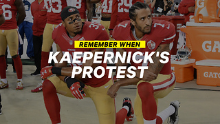 Remember When: Colin Kaepernick Takes a Knee